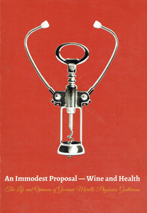 An Immodest Proposal - Wine and Health: The Life and Opinions of Giovanni Morelli: Physician, Gentleman