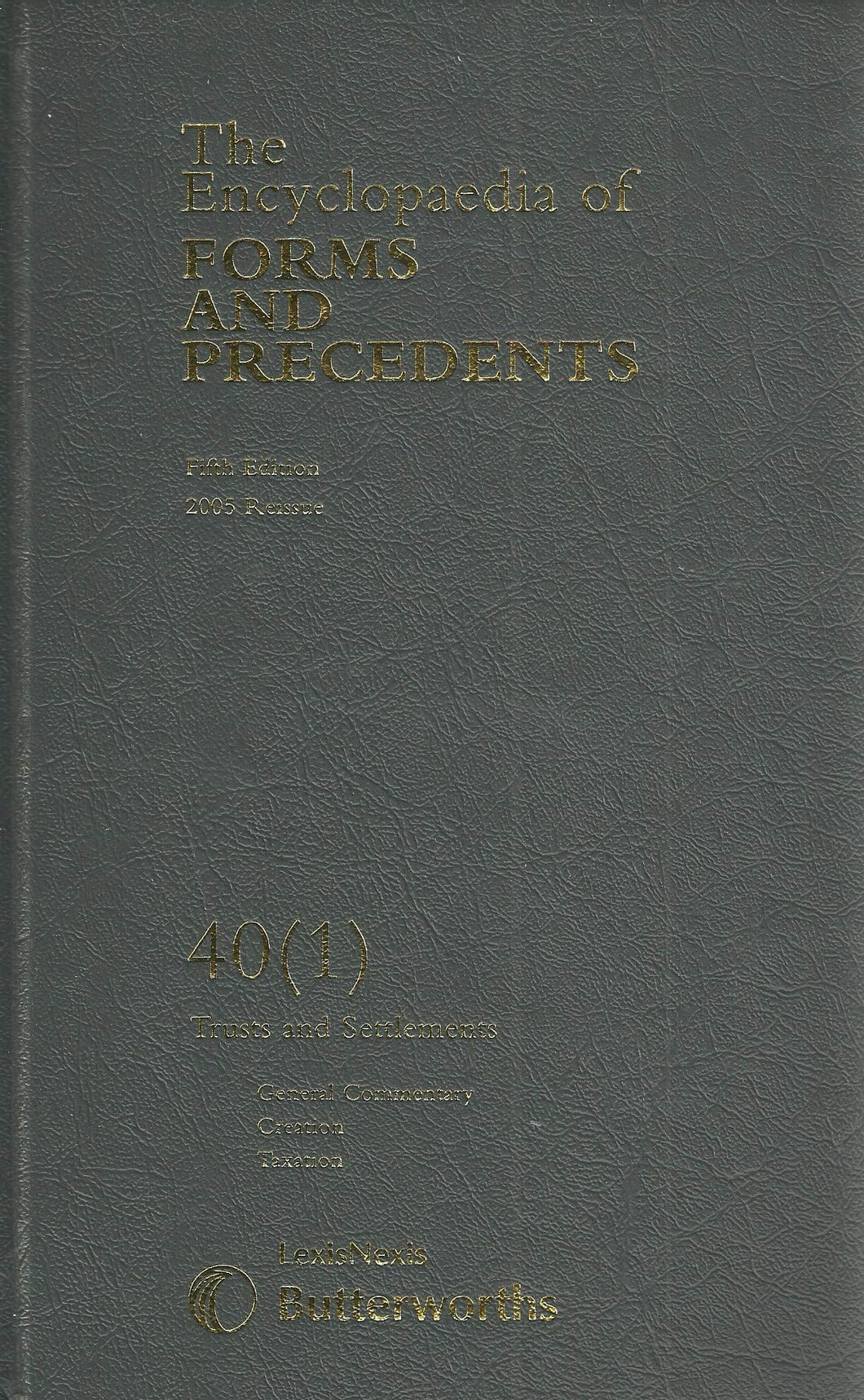 The Encyclopaedia of Forms and Precedents: v. 40 (1)