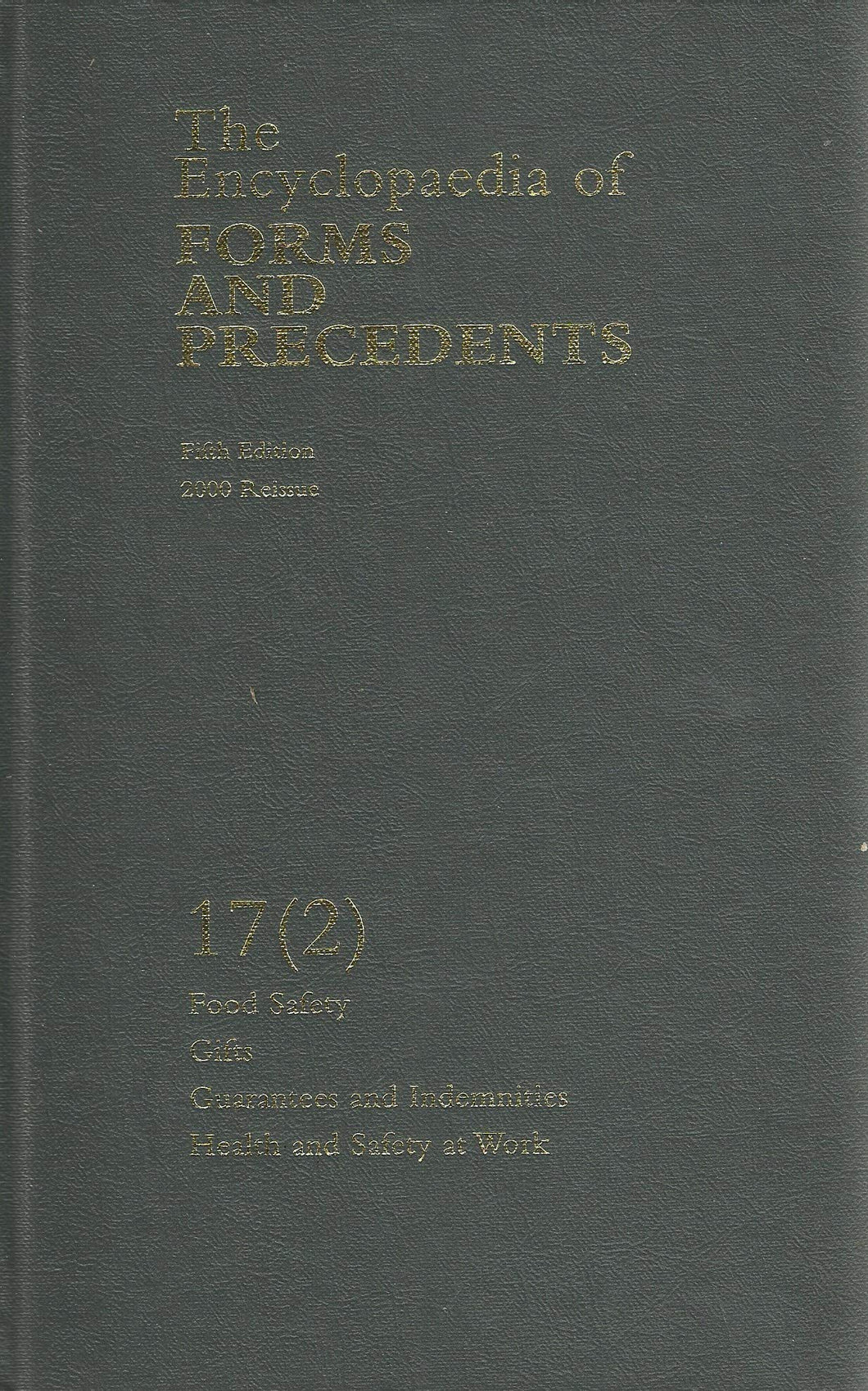 The Encyclopedia of Forms and Precendents, Volume 17 (2): Food Safety, Gifts, Guarantees and Indemnities, Health and Safety at Work