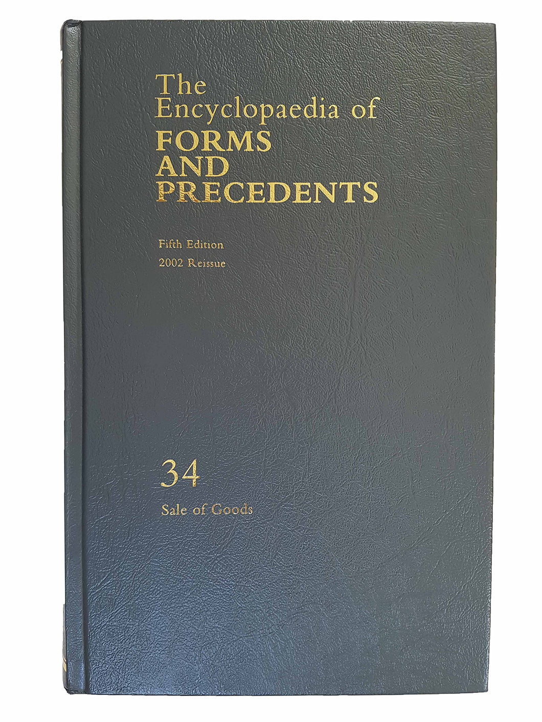The Encyclopaedia of Forms and Precedents, Fifth Edition, 2002 Reissue: Vol 34 - Sale of Goods