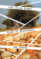 1001 Olive Trees: Tales of Resistance (1,001 Olive Trees)