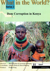 What in the World? Series 2: Dam Corruption in Kenya