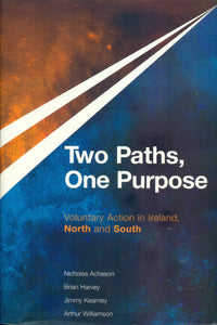 Two Paths, One Purpose: Voluntary Action in Ireland, North and South