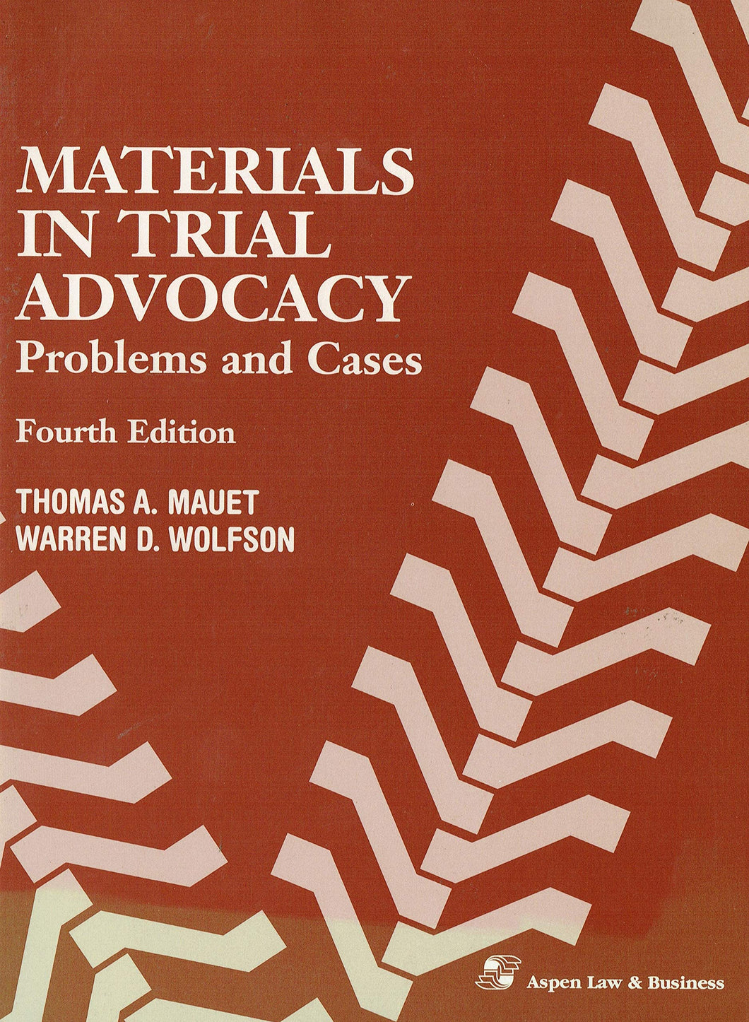 Materials in Trial Advocacy: Problems and Cases, Fourth Edition (Casebook Series)