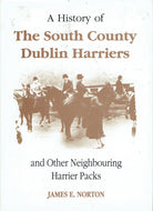 A History of the South County Dublin Harriers and Other Neighbouring Harrier Packs