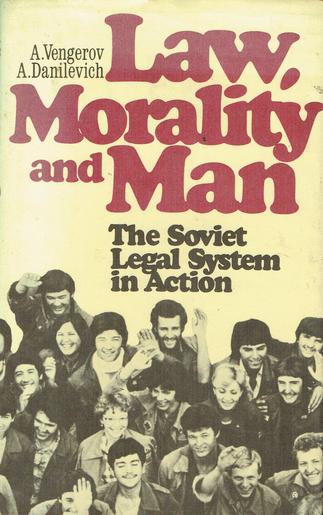 Law, Morality And Man: The Soviet Legal System In Action