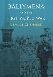 Ballymena and the First World War: A Sacrifice Shared