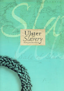 Ulster and Slavery: The Story From The Archives