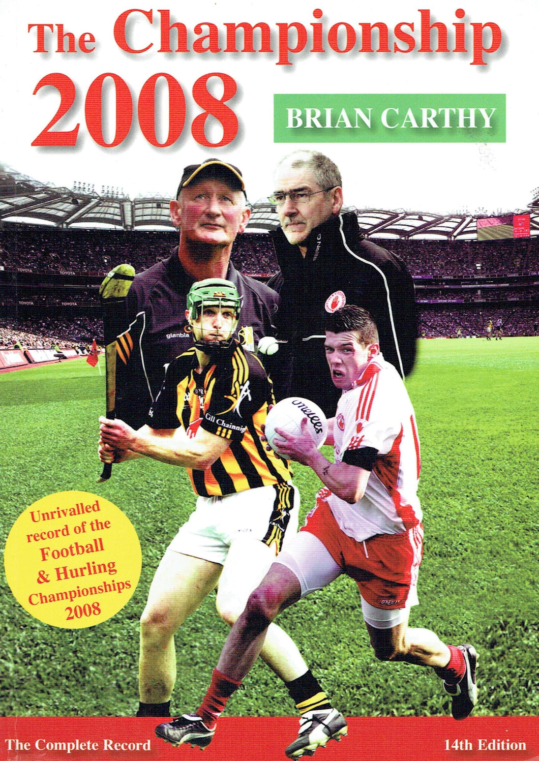 The Championship 2008 - The Complete Record, 14th Edition: Unrivalled Record of the Football and Hurling Championships 2008