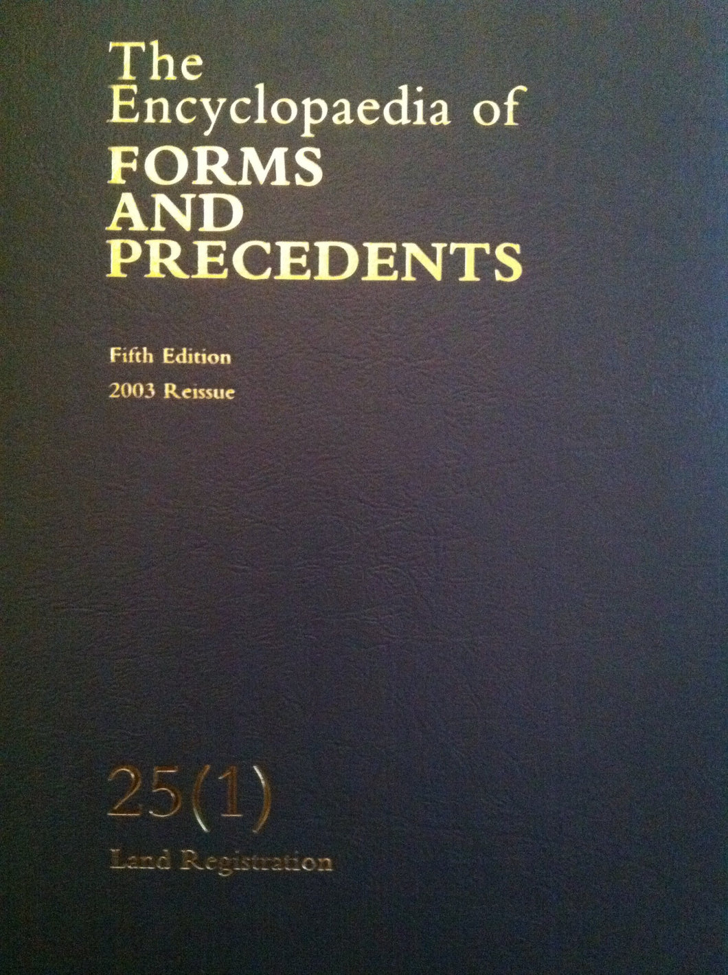 The Encyclopedia Of FORMS AND PRECEDENTS. Fifth Edition. 2003 Reissue. 25(1). Land Registration.