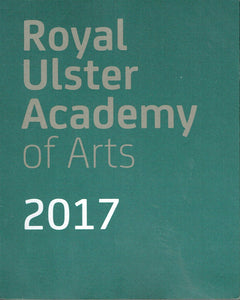 Royal Ulster Academy of Arts 2017: 136th Annual Exhibition, Ulster Museum, 6th October 2017-7th January 2018