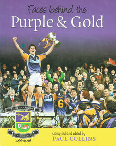Faces Behind the Purple and Gold: Kilmacud Crokes 1966-2016/Cill Mochuda na Crócaigh 1966-2016