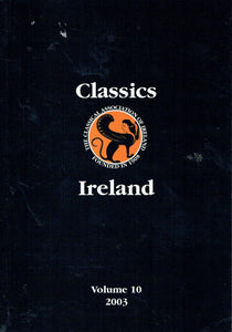 Classics Ireland - Journal of the Classical Association of Ireland, Volume 10, 2003