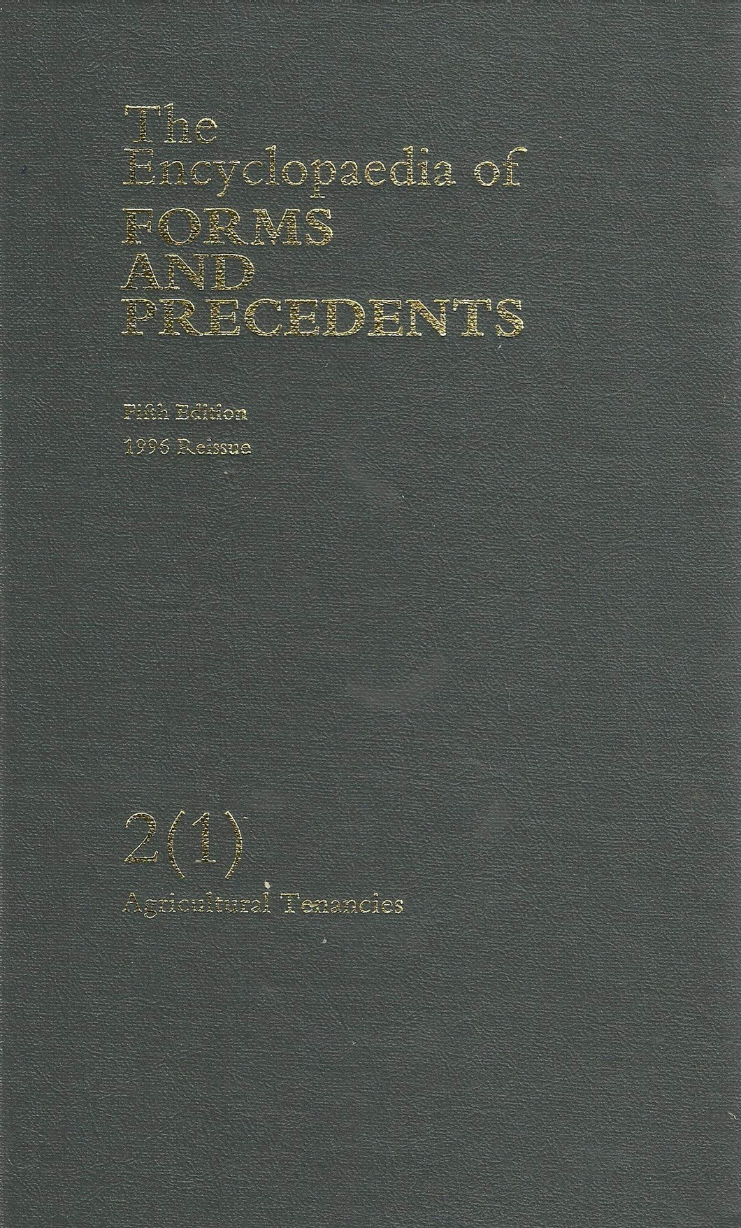 The Encyclopedia of Forms and Precedents Fifth edition 1996 Reissue Volume 2(1): Agricultural Tenancies
