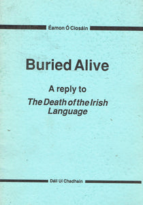"Buried alive: A reply to Reg Hindley's ""The death of the Irish language"""