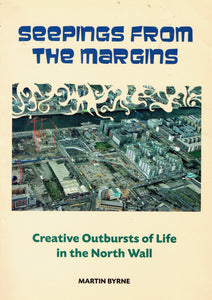 Seepings from the Margins: Creative Outbursts of Life in the North Wall