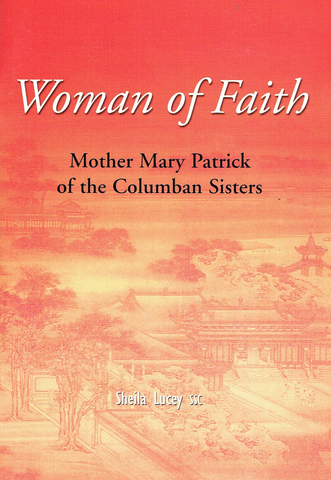 Woman of Faith: Mother Mary Patrick of the Columban Sisters