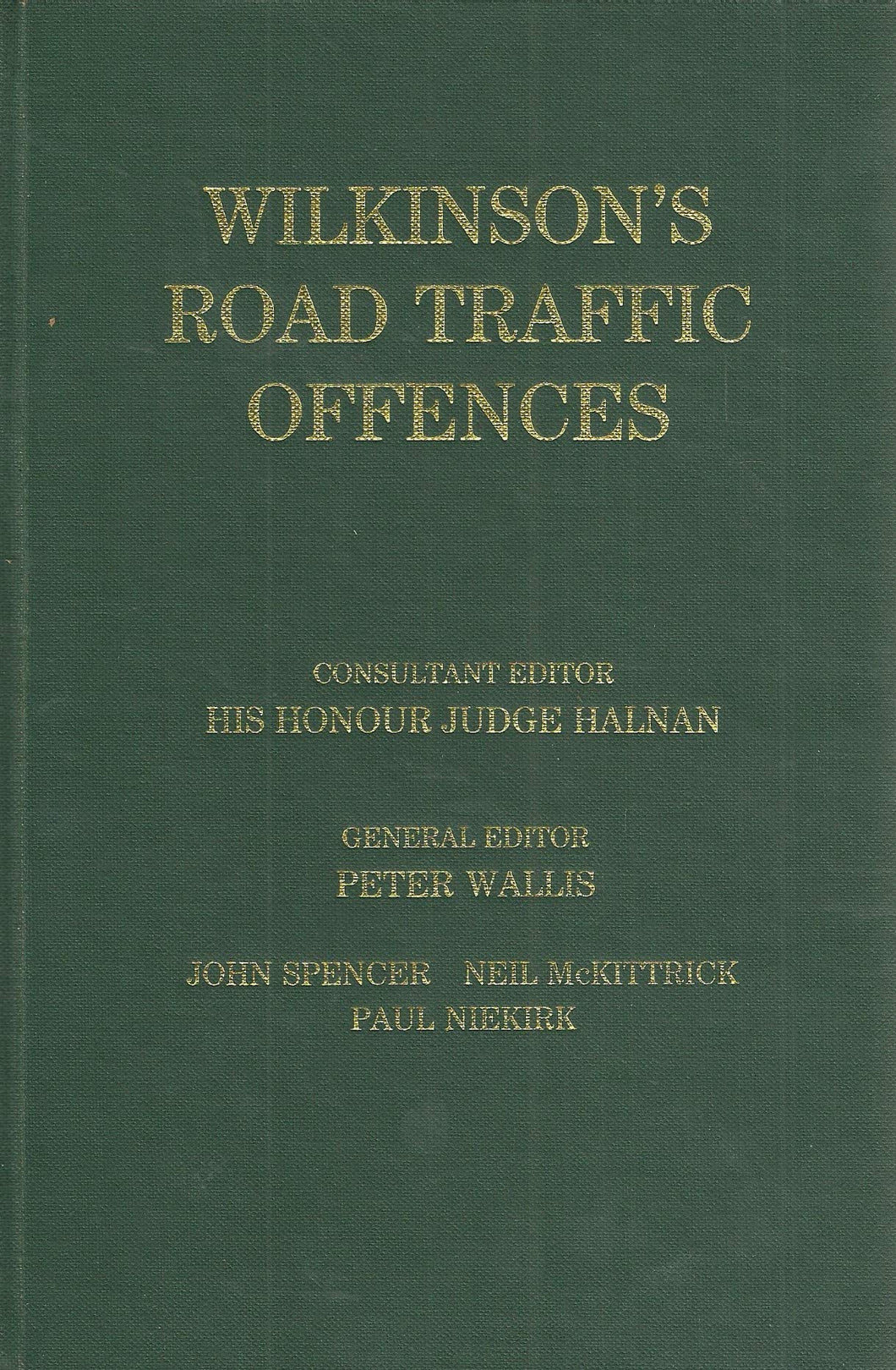 Wilkinson's Road Traffic Offences - Fourteenth (14th) Edition, Volume 1
