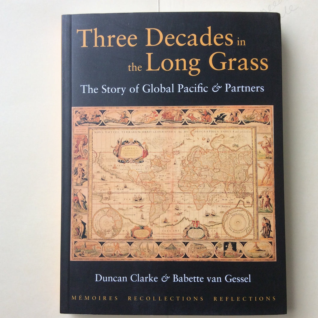 Three Decades in the Long Grass: The Story of Global Pacific and Partners - Mémoires, Recollections, Reflections