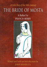 Load image into Gallery viewer, The Bride of Mosta: A Ballad by Francis Berry - A Love Story of the 16th Century