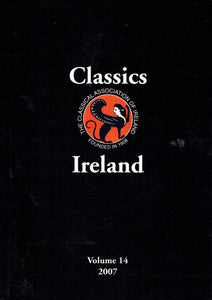 Classics Ireland - Journal of the Classical Association of Ireland, Volume 14, 2007