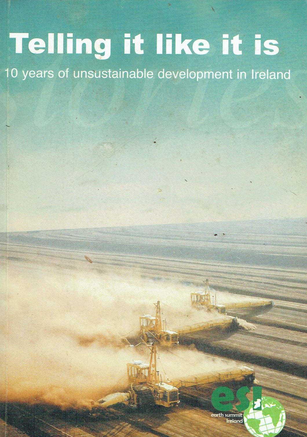 Telling It Like It Is: 10 Years of Unsustainable Development in Ireland