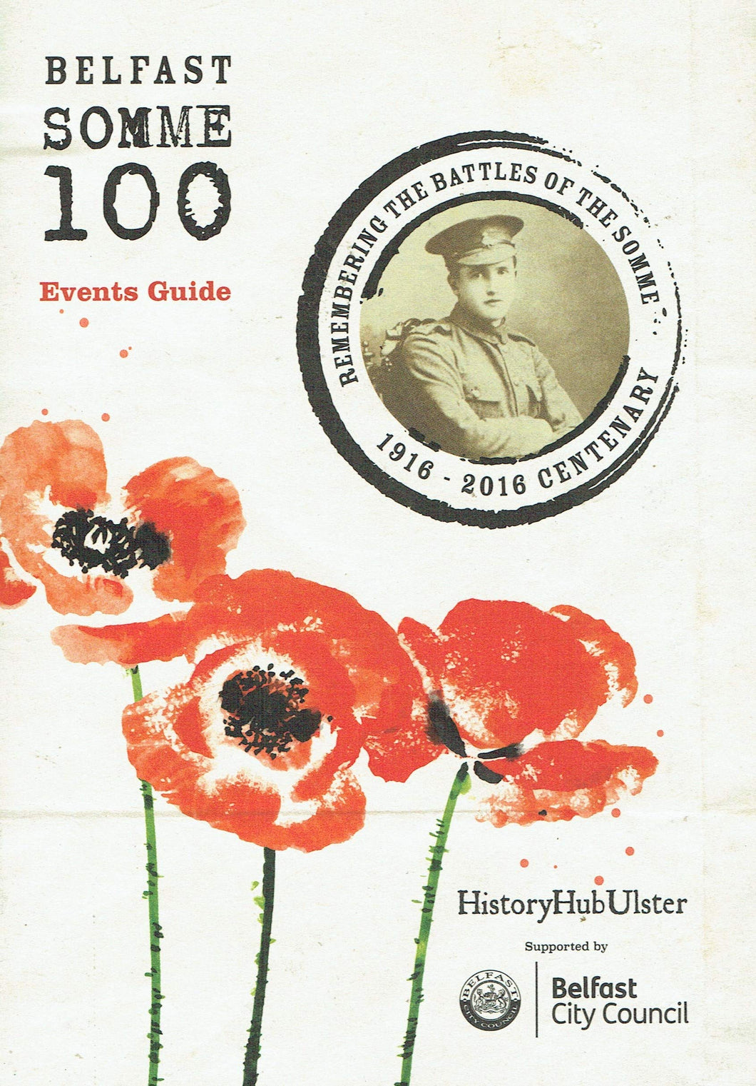 Belfast Somme 100 Events Guide - Remembering the Battles of the Somme 1916 - 2016 Centenary