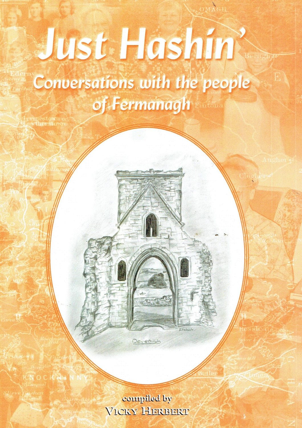 Just Hashin' : Conversations with the People of Fermanagh