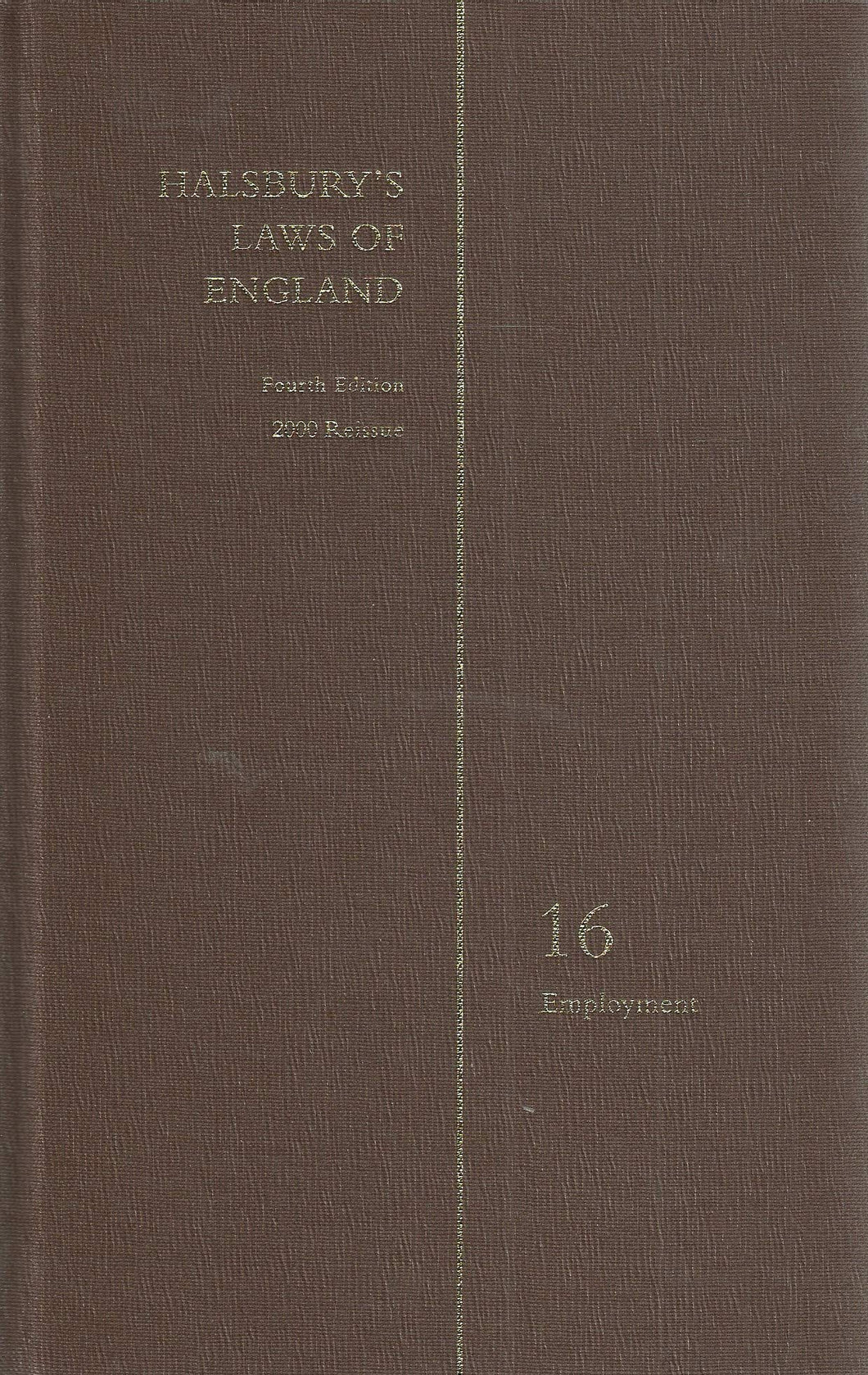 HALSBURY'S LAWS OF ENGLAND: VOLUME 16  EMPLOYMENT