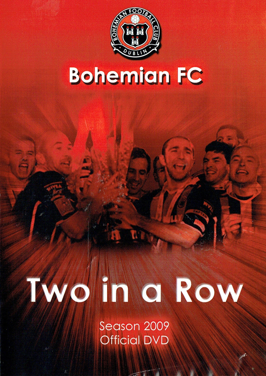 Bohemian FC: Two In A Row - Season 2009 Official DVD