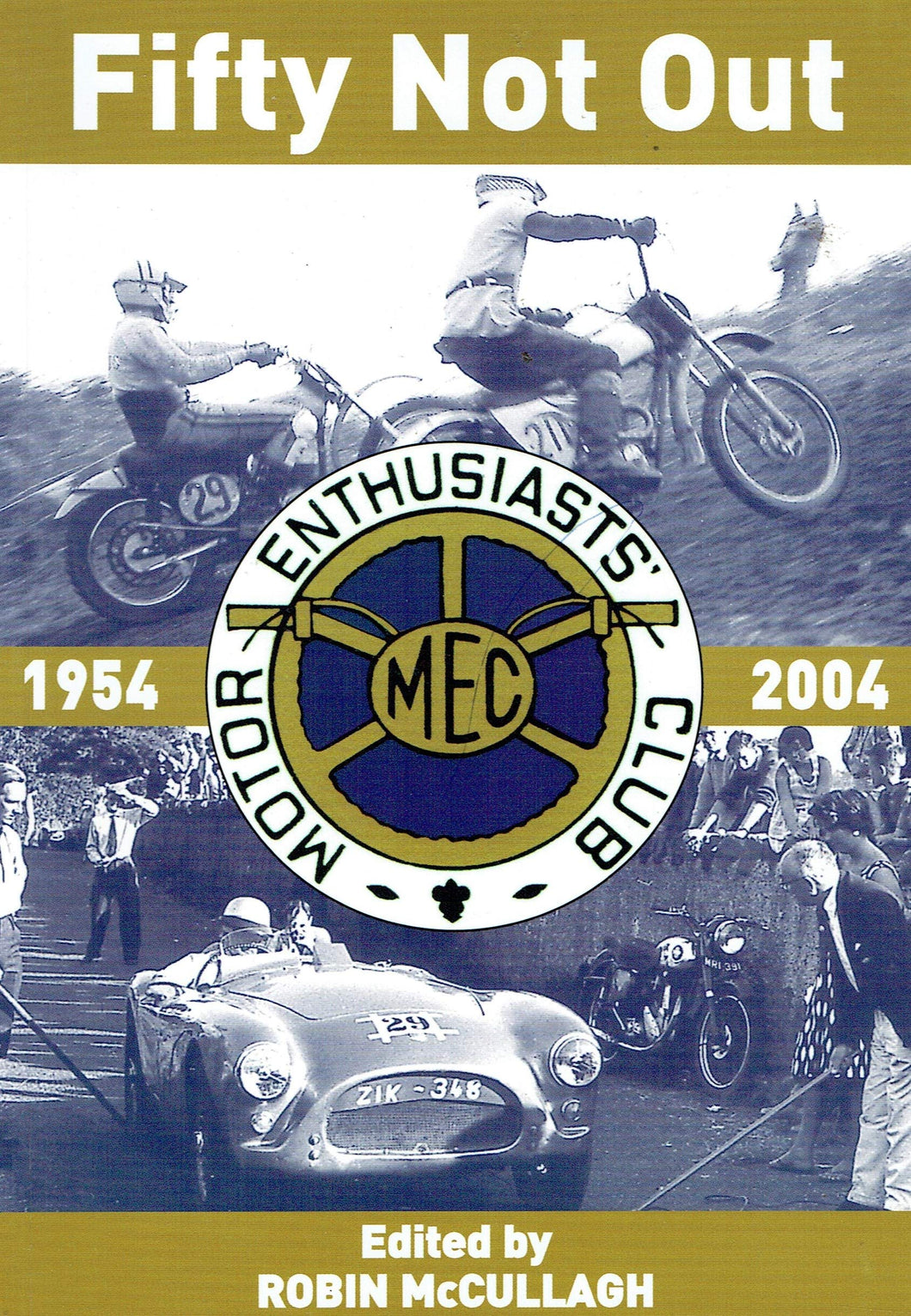 Fifty Not Out: Motor Enthusiasts' Club 1954-2004