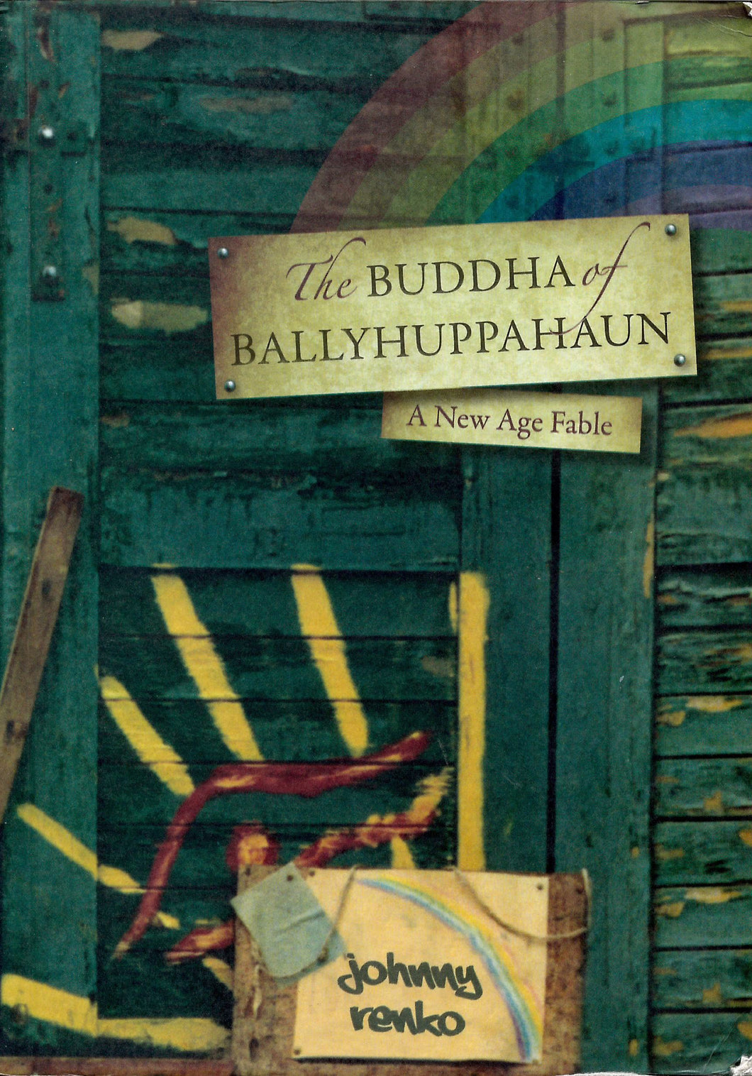 The Buddha of Ballyhuppahaun: A New Age Fable