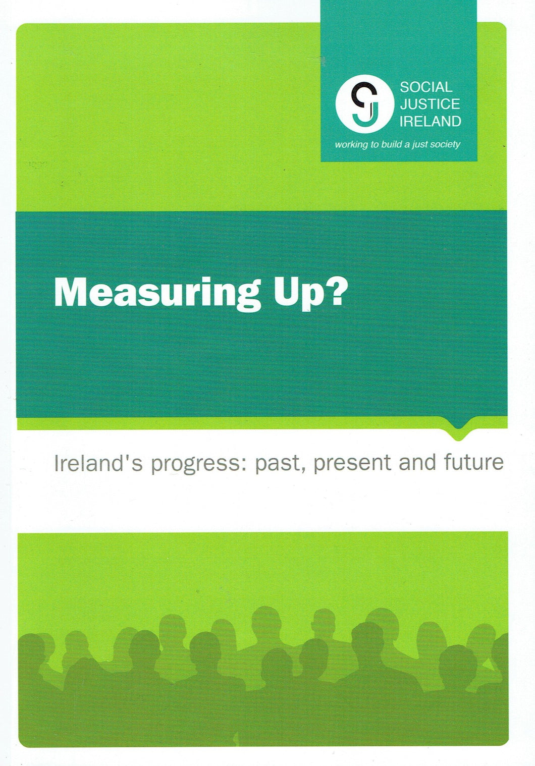 Measuring Up? Ireland's Progress: Past, Present and Future