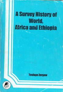 A Survey History of World, Africa and Ethiopia