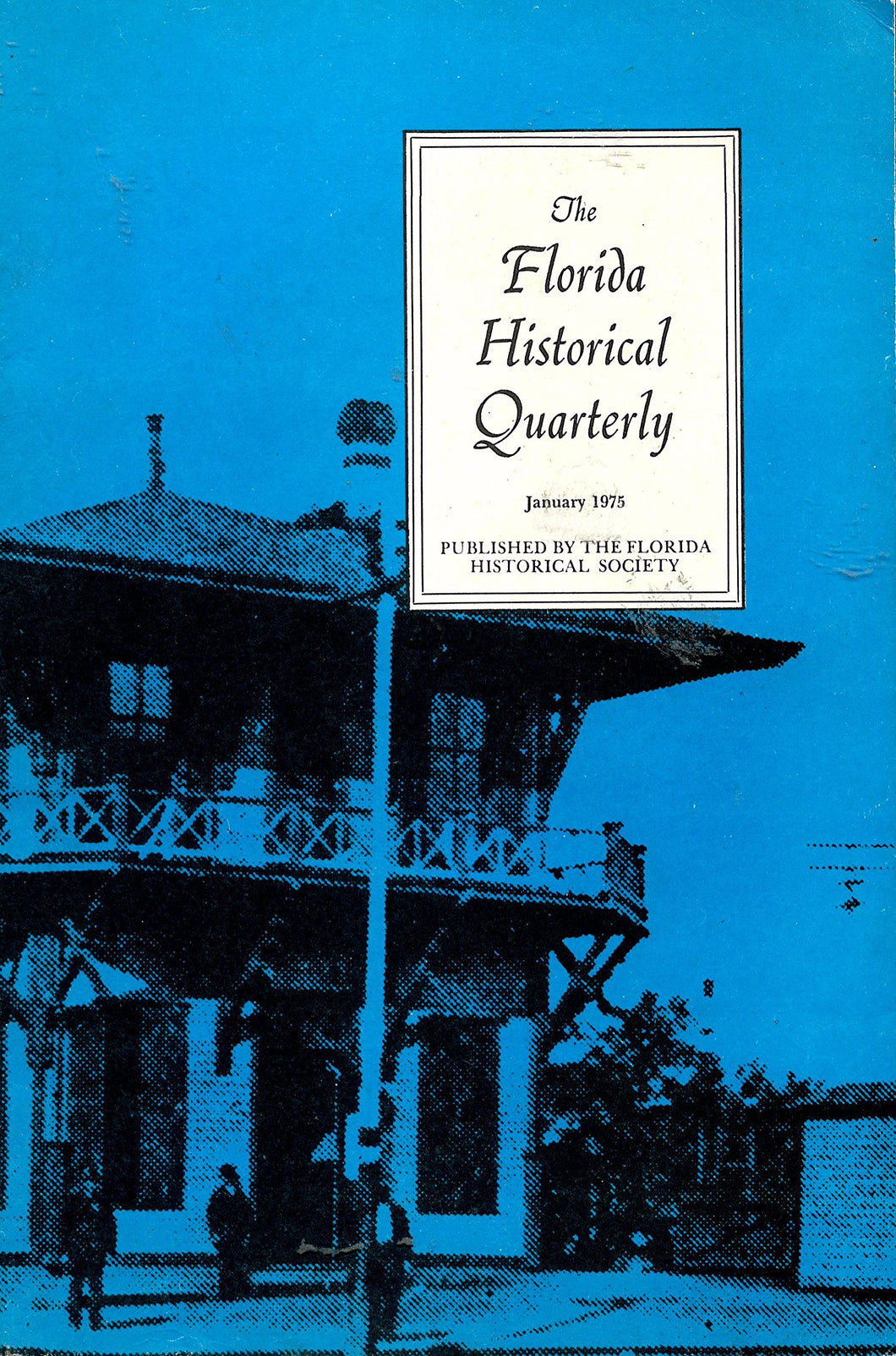 The Florida Historical Quarterly - January 1975