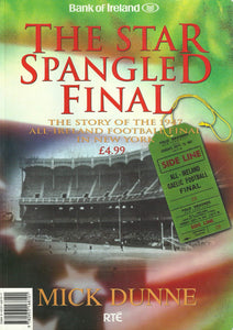 The Star Spangled Final: The Story of the 1947 All-Ireland Football Final in New York