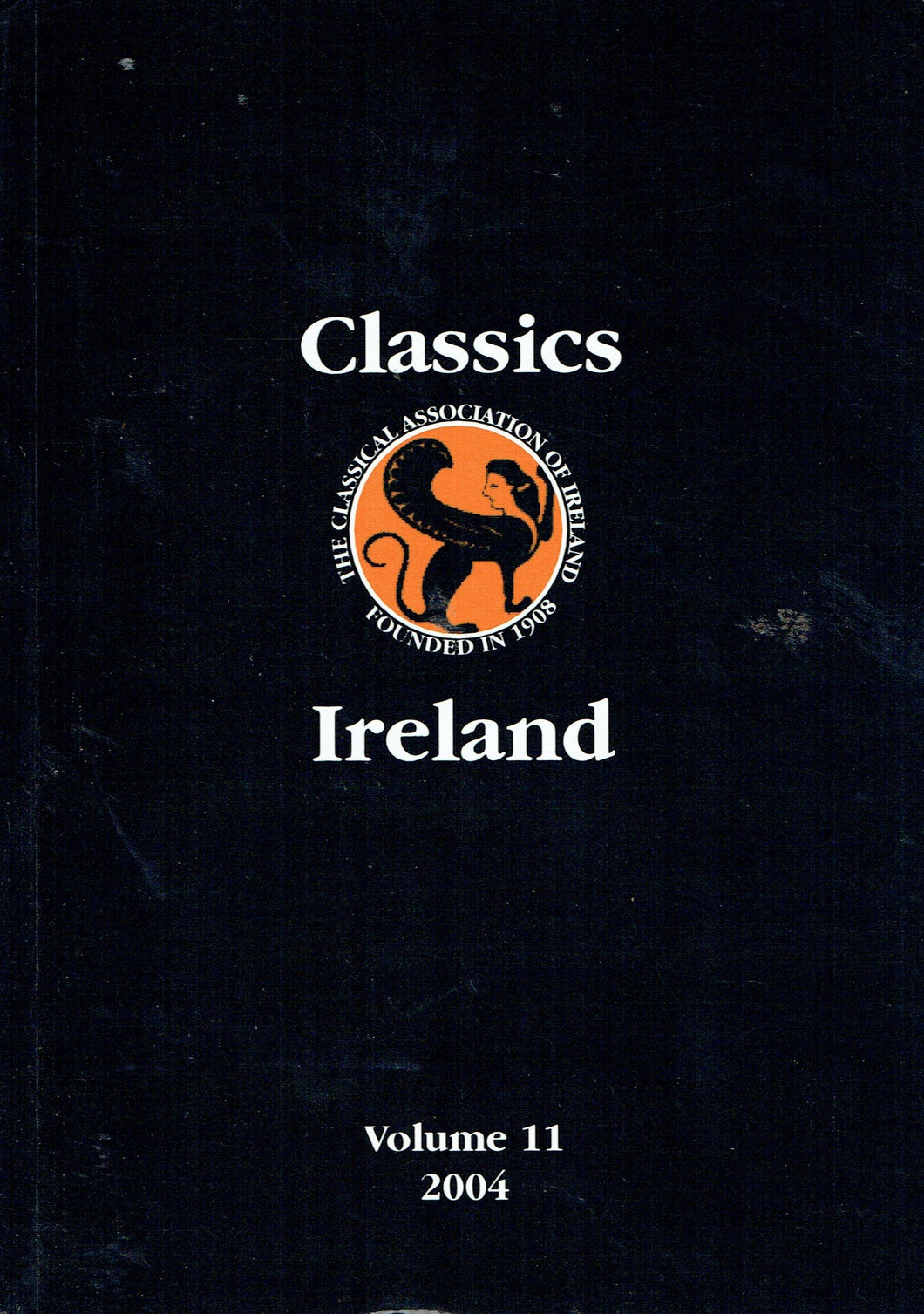 Classics Ireland - Journal of the Classical Association of Ireland, Volume 11, 2004