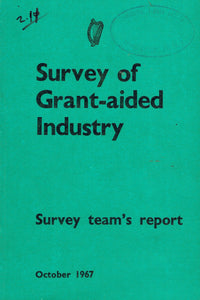 Survey of Grant-aided Industry: Survey Team's Report, October 1967
