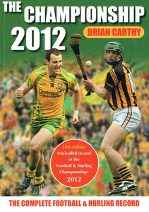 The Championship 2012 - The Complete Football and Hurling Record, 18th Edition: Unrivalled Record of the Football and Hurling Championships 2012