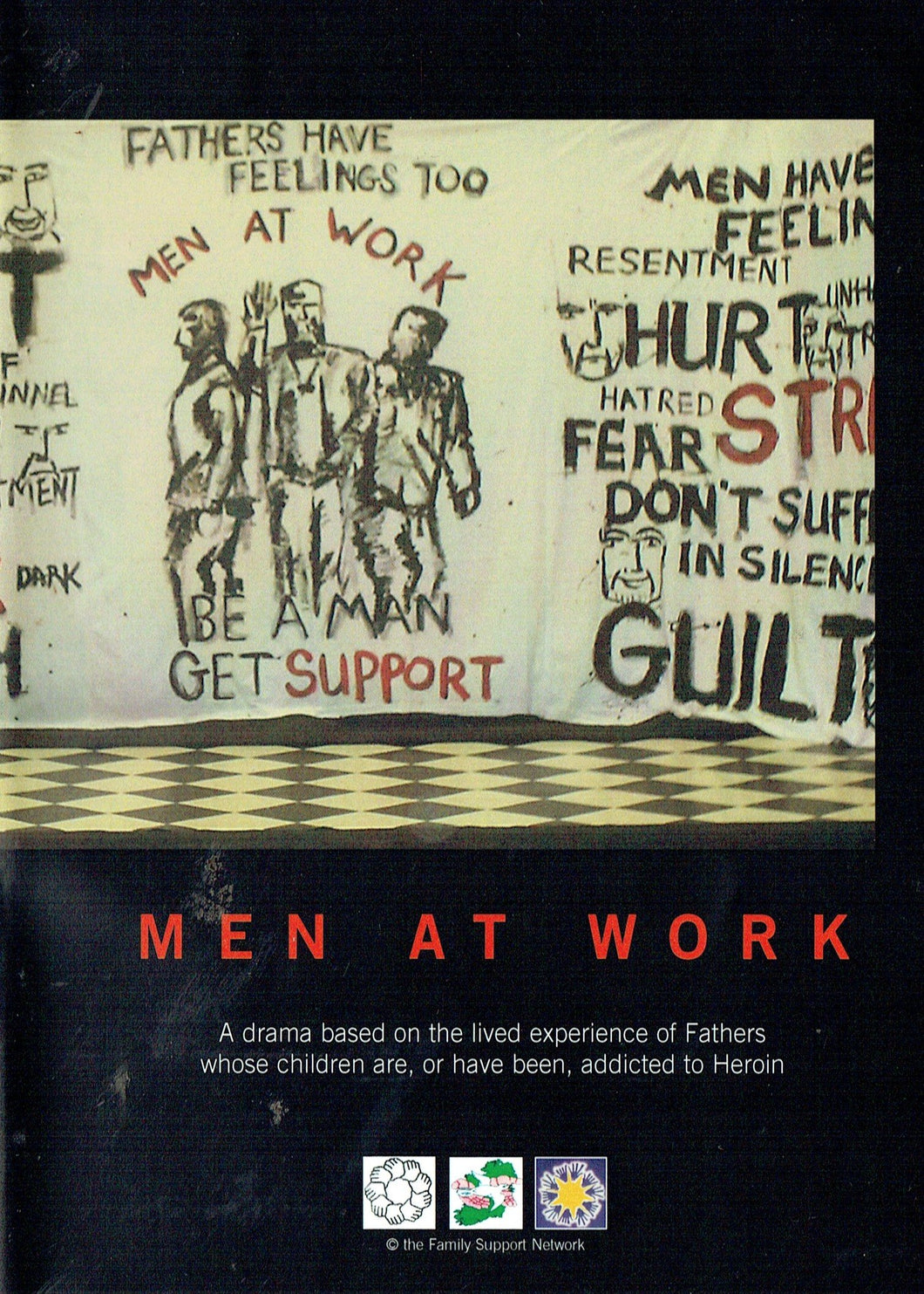 Men at Work: A Drama Based on the Lived Experience of Fathers whose Children are, or have been, Addicted to Heroin
