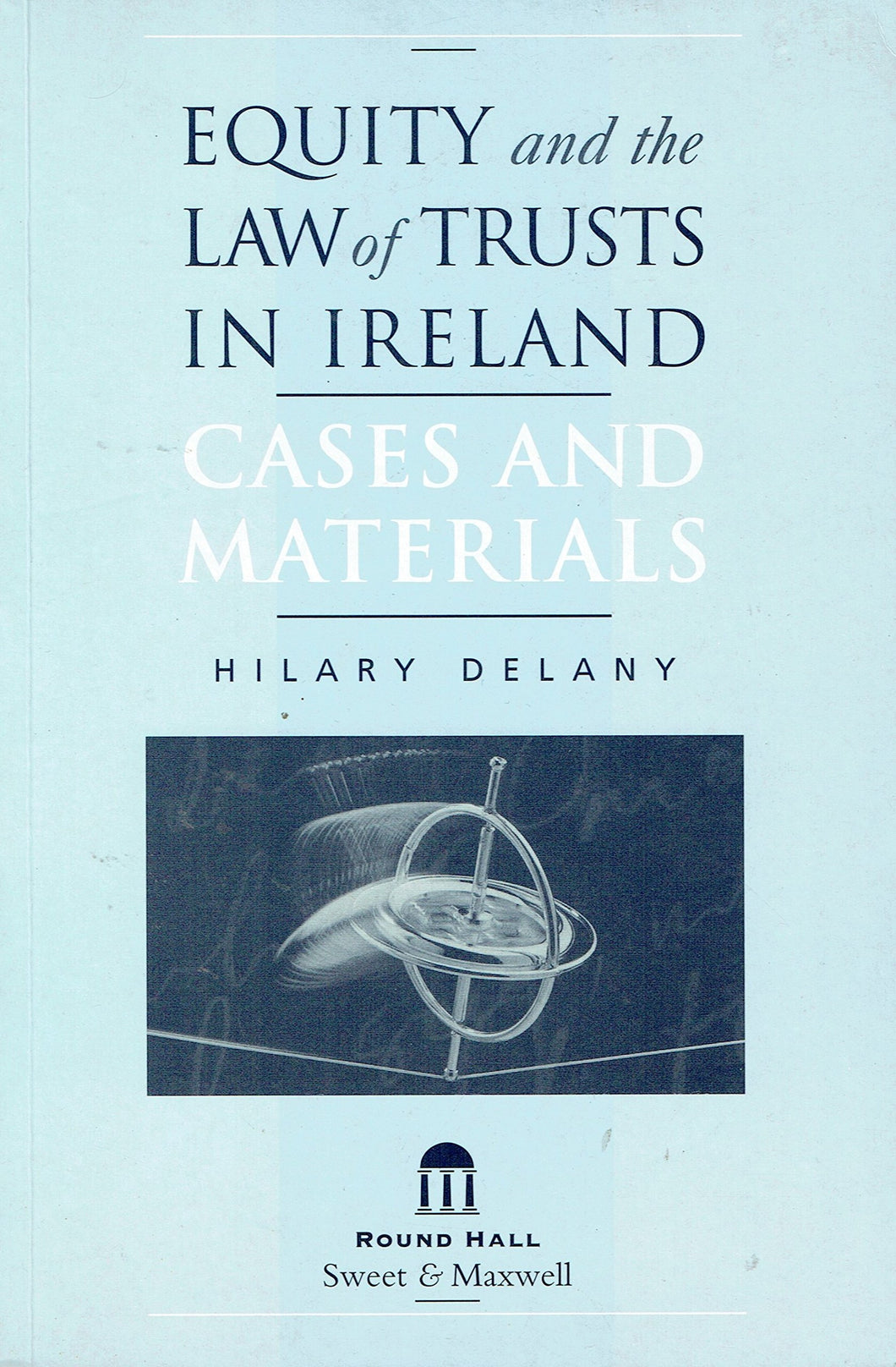 Equity and the Law of Trusts in Ireland - Cases and Materials