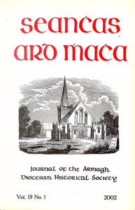 Seanchas Ard Mhacha: Journal of the Armagh Diocesan Historical Society Vol 19 No. 1 - 2002