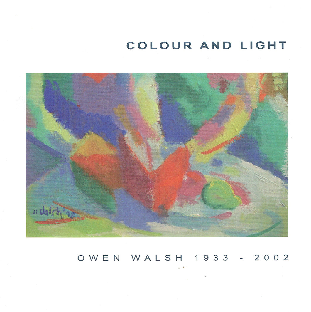Colour and Light: Owen Walsh 1933-2002