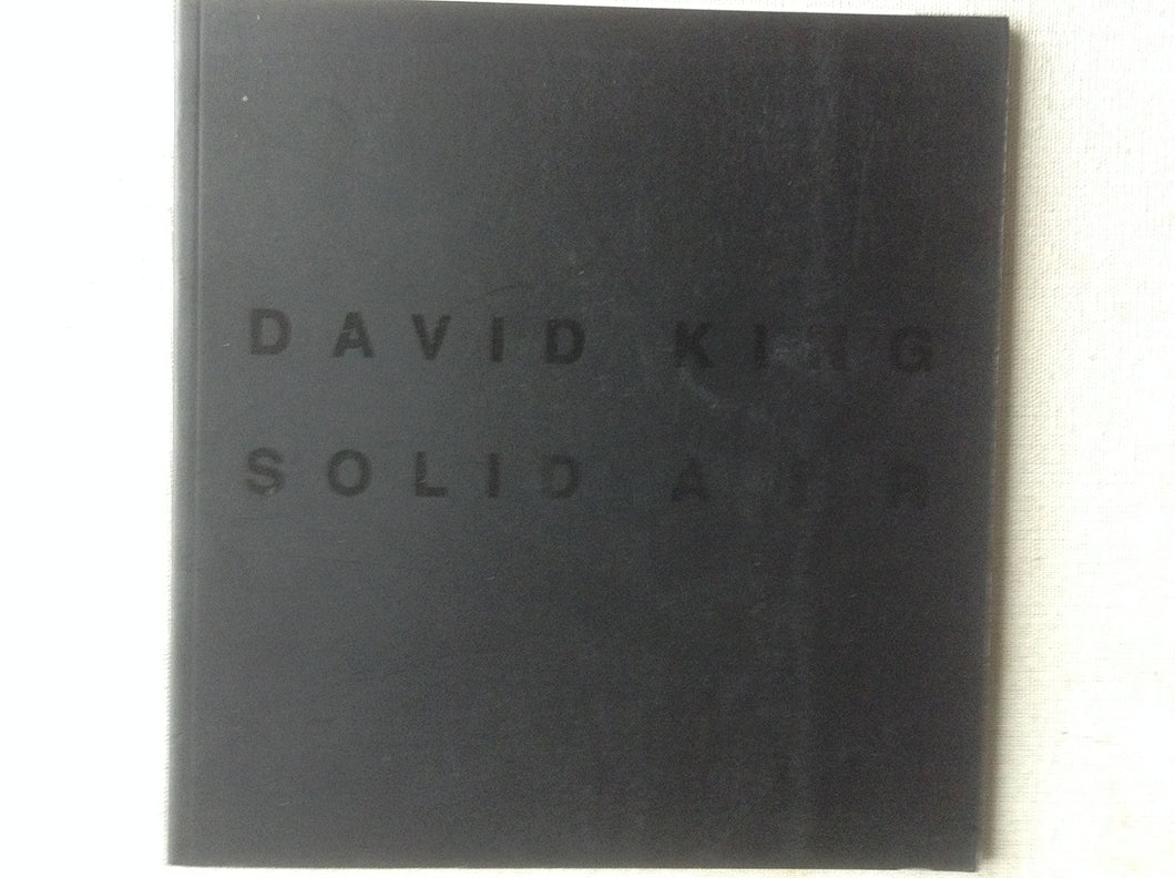 David King: Solid Air 10 October - 1 Novermber 2008