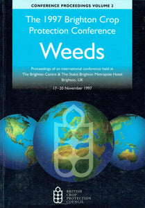 The 1997 Brighton Crop Protection Conference - Weeds (Volume 1): Proceedings of an international conference organised by the British Crop Protection Council