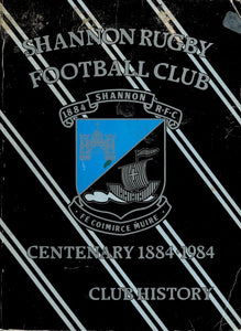 Shannon Rugby Football Club Centenary 1884-1984 - Club History