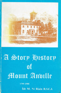 A Story History of Mount Anville, 1799-1988