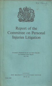 Report of the Committee on Personal Injuries Legislation - Presented to Parliament by the Lord High Chancellor by Command of Her Majesty, July 1968
