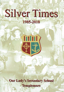Silver Times, 1985-2010: Our Lady's Secondary School Templemore