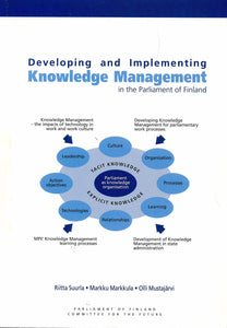 Developing and Implementing Knowledge Management in the Parliament of Finland